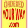 Ordered Your Way .com